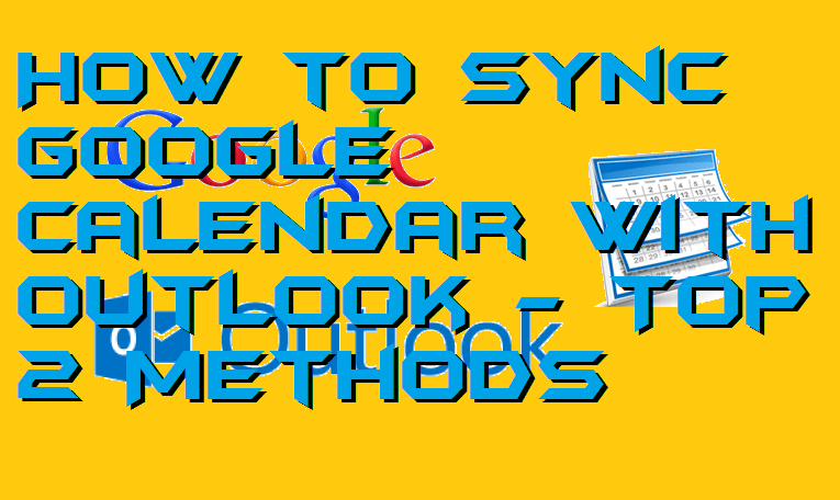 How to Sync Google Calendar with Outlook - Top 2 Methods