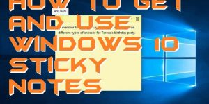 How to Get and Use Windows 10 Sticky Notes