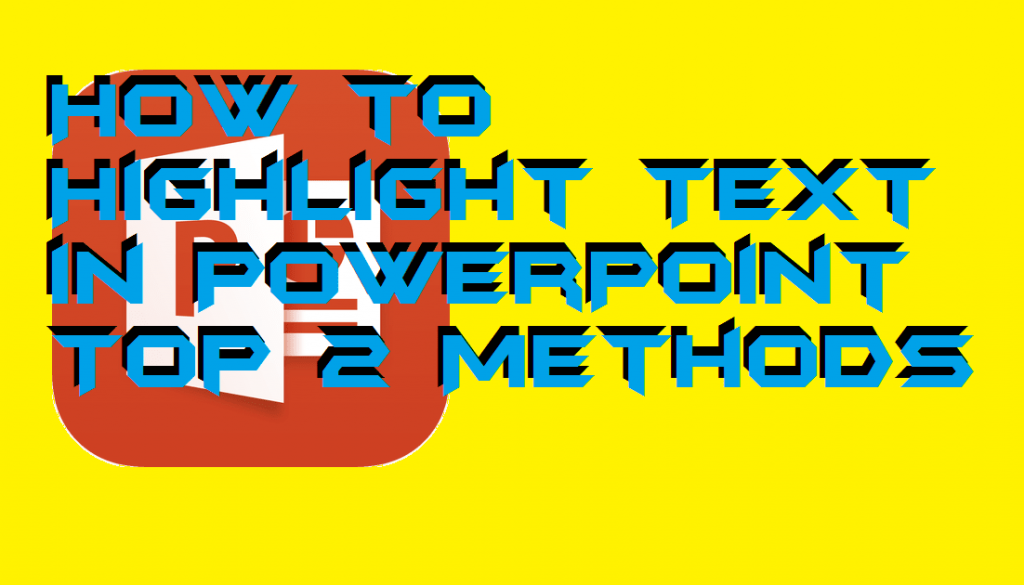 How to Highlight Text in PowerPoint - 2 Methods
