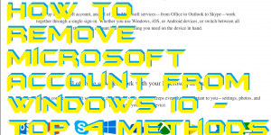 How to Remove Microsoft Account From Windows 10 – Top 4 Methods