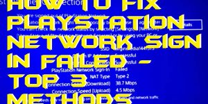 How to Fix PlayStation Network Sign in Failed - Top 3 Methods