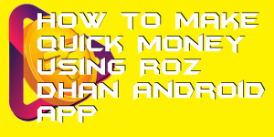 Quick Money using Roz Dhan Android App
