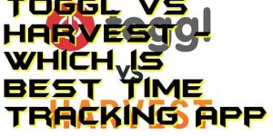 Toggl vs Harvest - Which is Best Time Tracking App