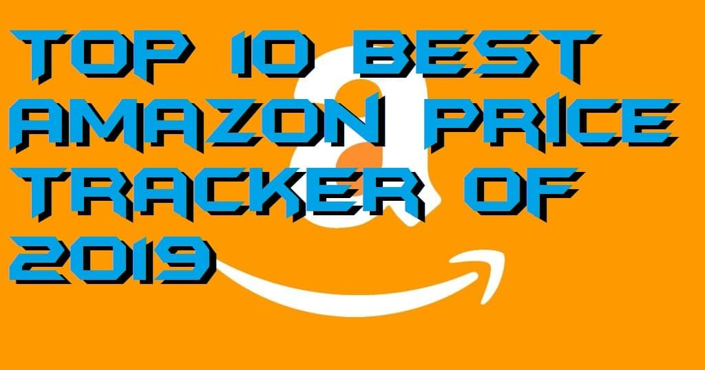 Top 10 Best Amazon Price Tracker of 2019
