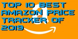 Top 10 Best Amazon Price Tracker of 2019