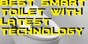 Best Smart Toilet with Latest Technology