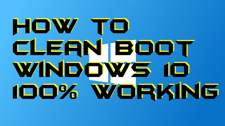 How to Clean Boot Windows 10 - 100% Working