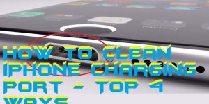 How to Clean iPhone Charging Port – Top 4 Ways