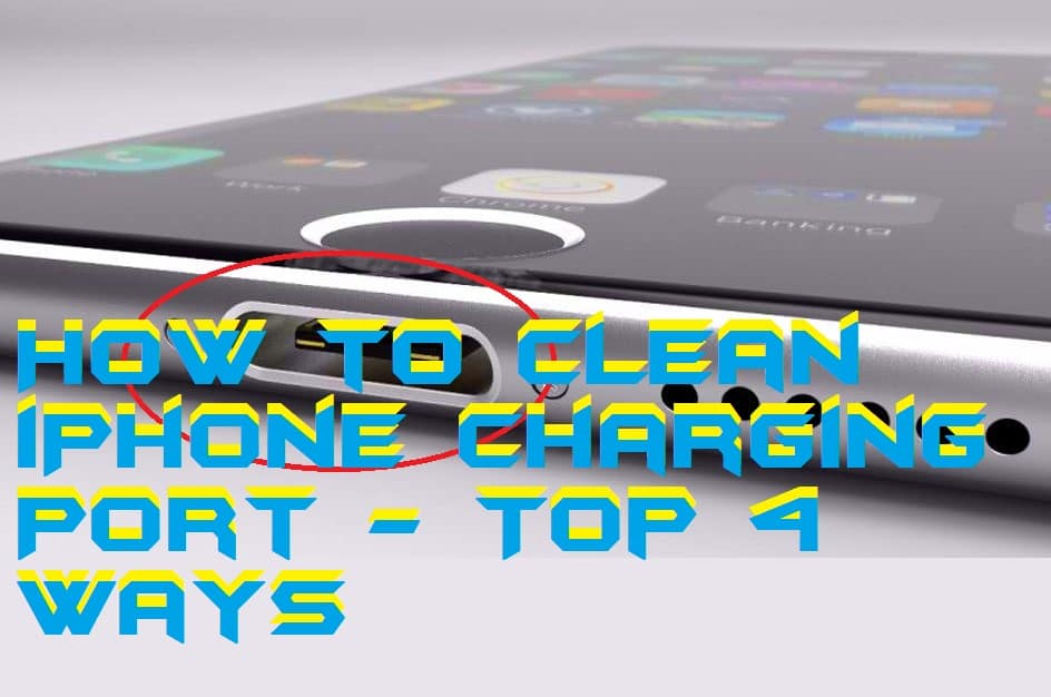 How to Clean iPhone Charging Port - Top 4 Ways
