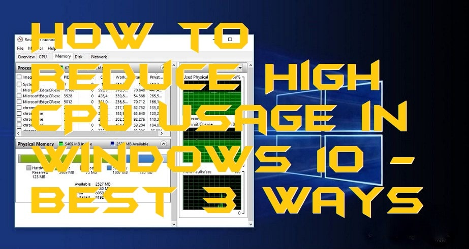 How to Reduce High CPU Usage in Windows 10 - Best 3 Ways