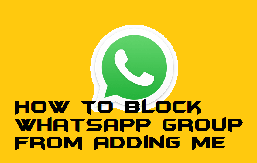 How to Block WhatsApp Group From Adding Me