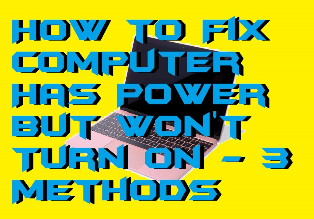 How to Fix Computer Has Power But Won't Turn On - 3 Methods