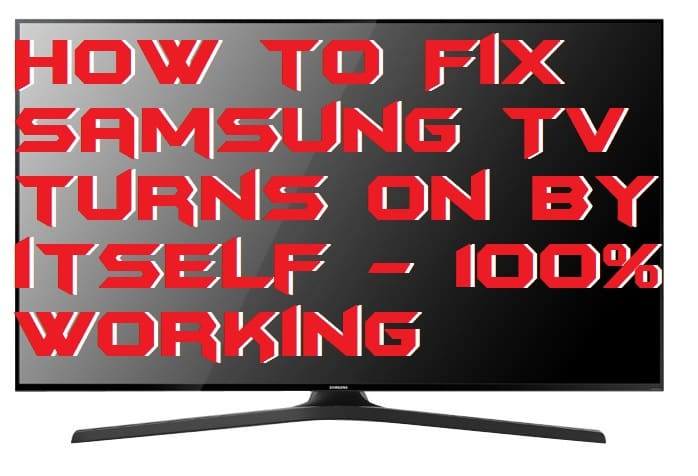 How to Fix Samsung TV turns on by itself - 100% Working