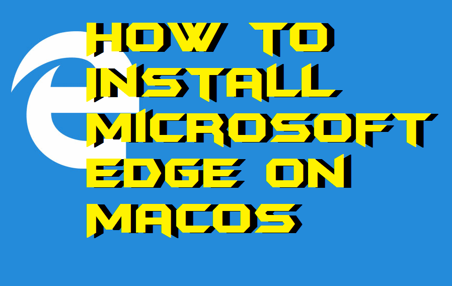 How to Install Microsoft Edge on MacOS