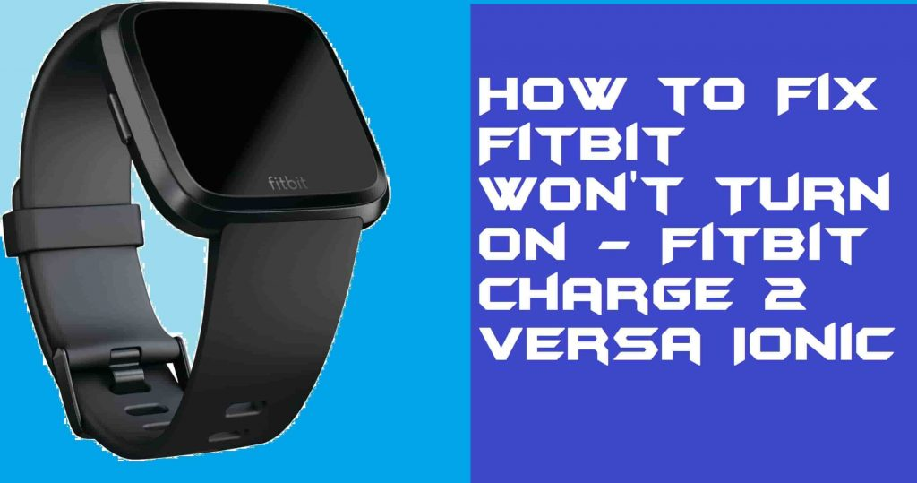 How to Fix Fitbit Won't Turn On