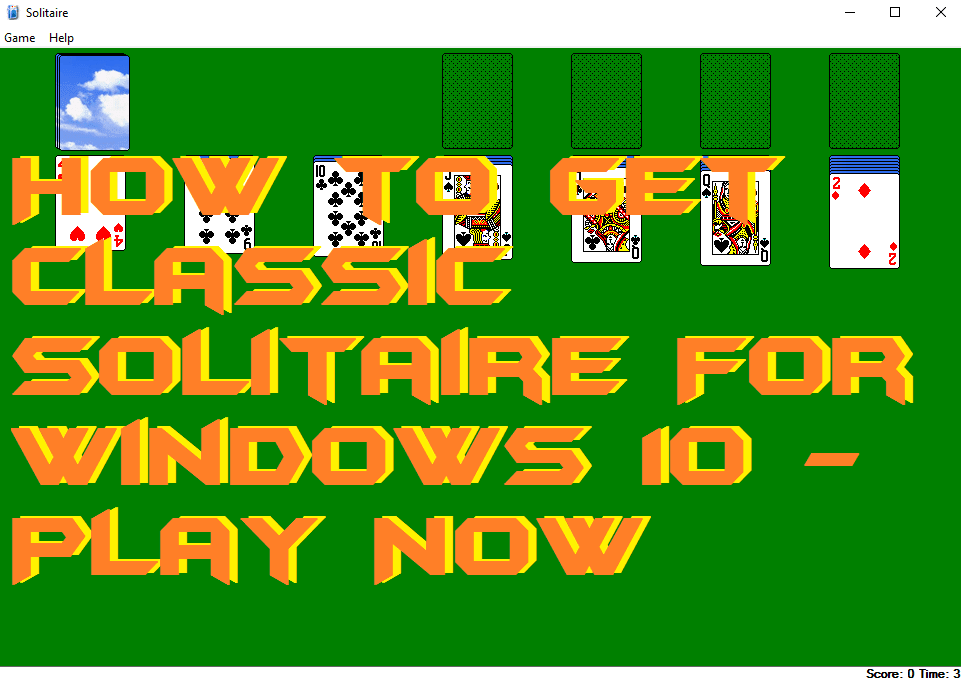How to Get Classic Solitaire For Windows 10 - Play Now