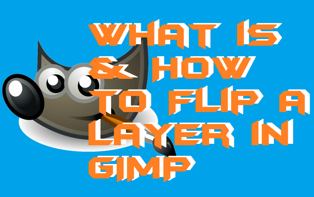 How to Flip a Layer in GIMP