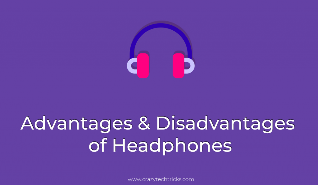 Advantages and Disadvantages of Headphones