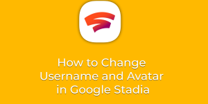 How to Change Username in Google Stadia