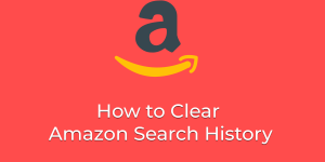 How to Clear Amazon Search History