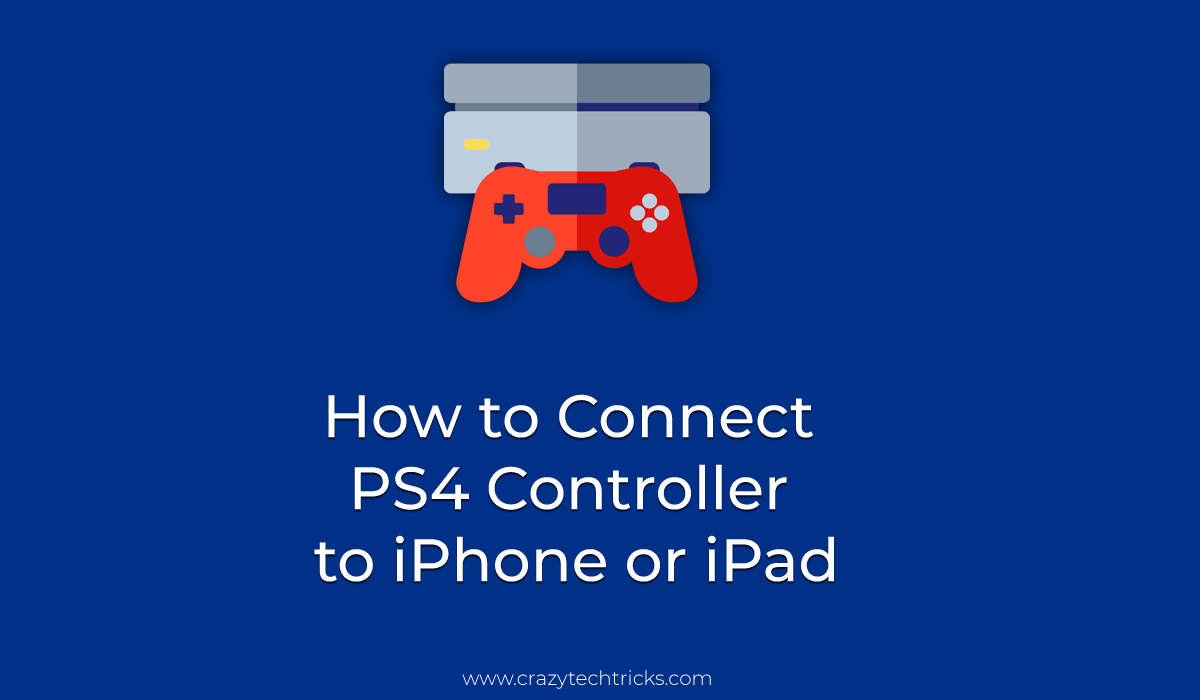 How to Connect PS4 Controller to iPhone or iPad