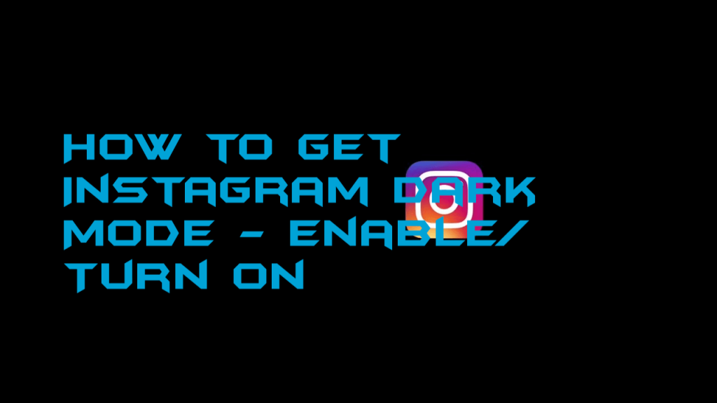 How to Get Instagram Dark Mode
