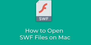 How to Open SWF Files on Mac