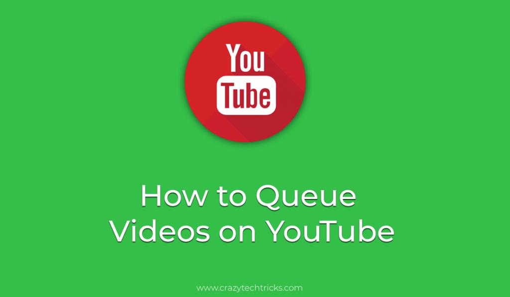 Queue Videos on YouTube