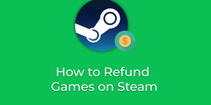 How to Refund Games on Steam