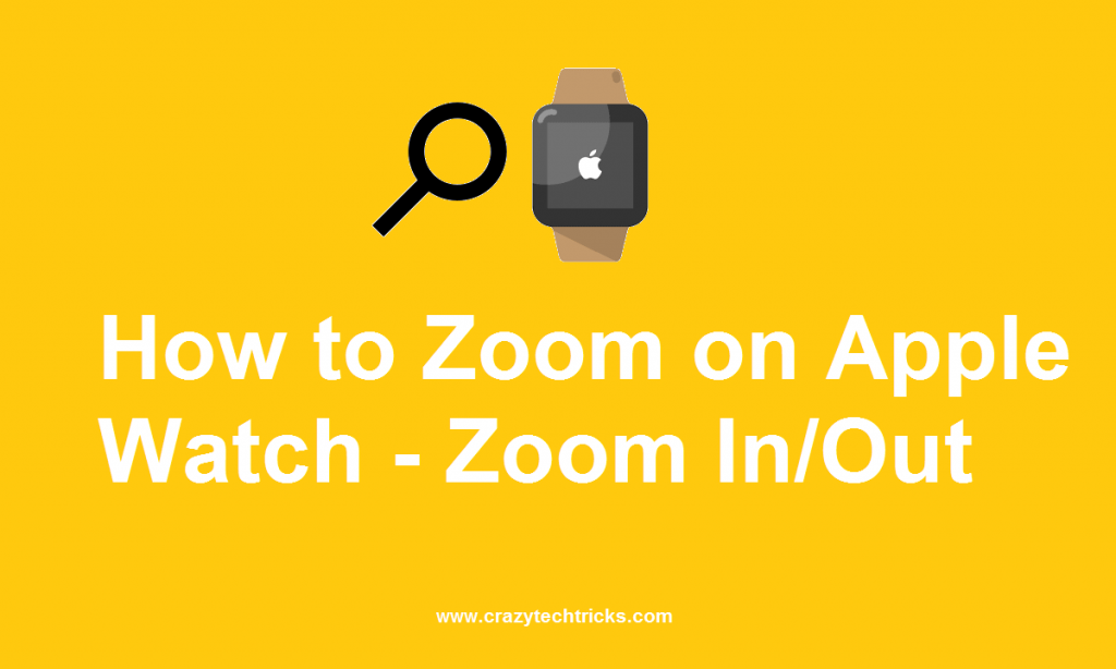 How to Zoom on Apple Watch