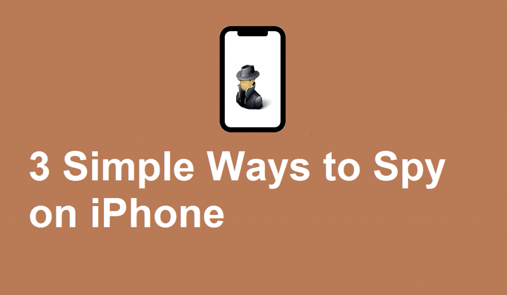 3 Simple Ways to Spy on iPhone