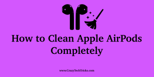 How to Clean Apple AirPods