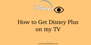 How to Get Disney Plus on my TV