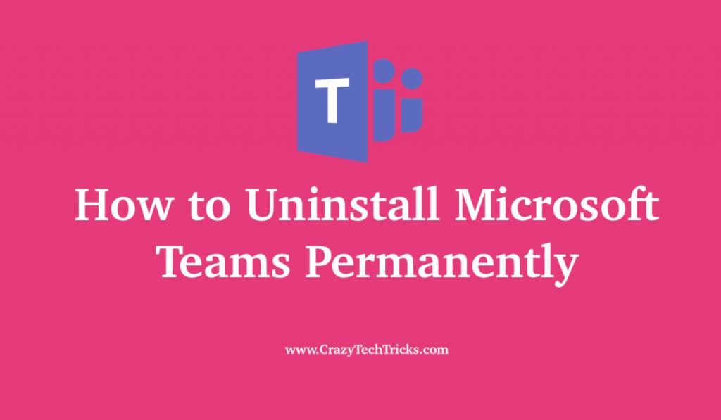 Uninstall Microsoft Teams Permanently