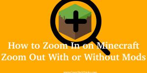 How to Zoom In on Minecraft