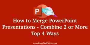 How to Merge PowerPoint Presentations