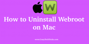How to Uninstall Webroot on Mac