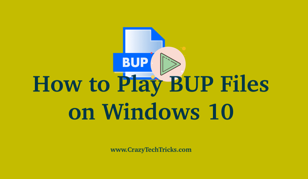 Play BUP Files on Windows 10
