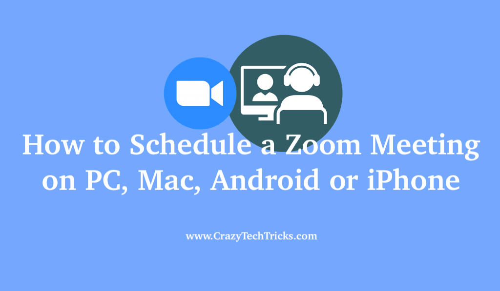 How to Schedule a Zoom Meeting on PC, Mac, Android or iPhone