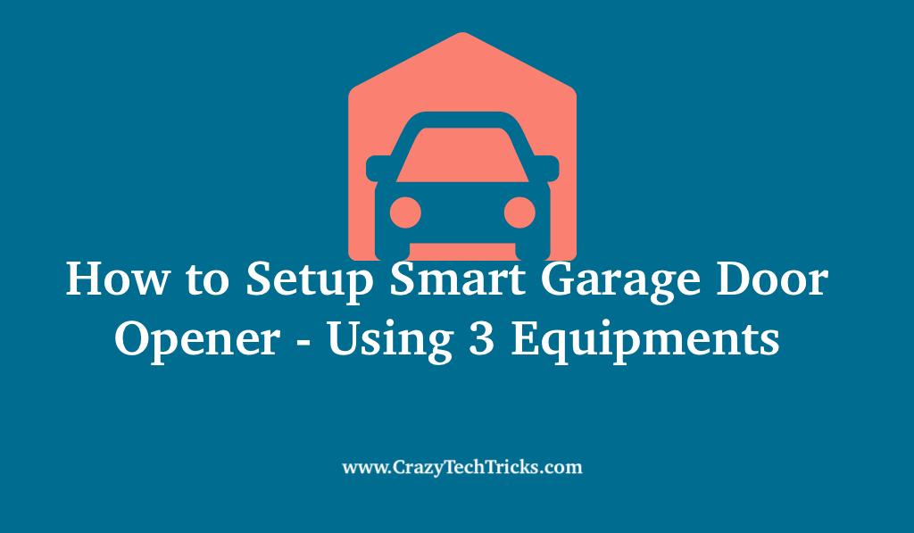 How To Setup Smart Garage Door Opener Using Latest