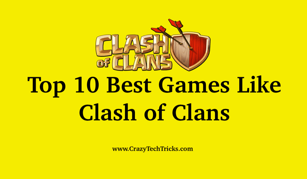 Top 10 Best Games Like Clash of Clans