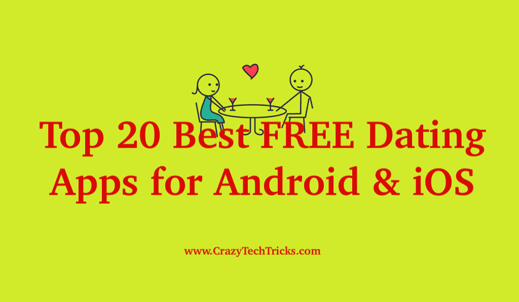 Top 20 Best FREE Dating Apps for Android & iOS