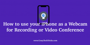 How to use your iPhone as a Webcam