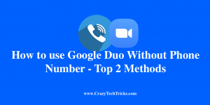 How to use Google Duo Without Phone Number