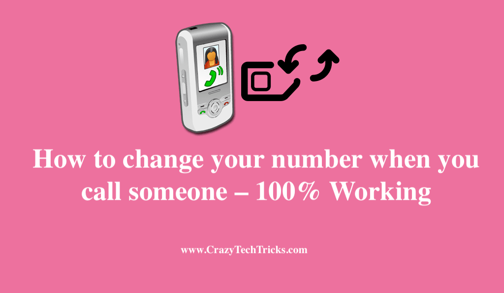 How to Change your Number when you Call Someone
