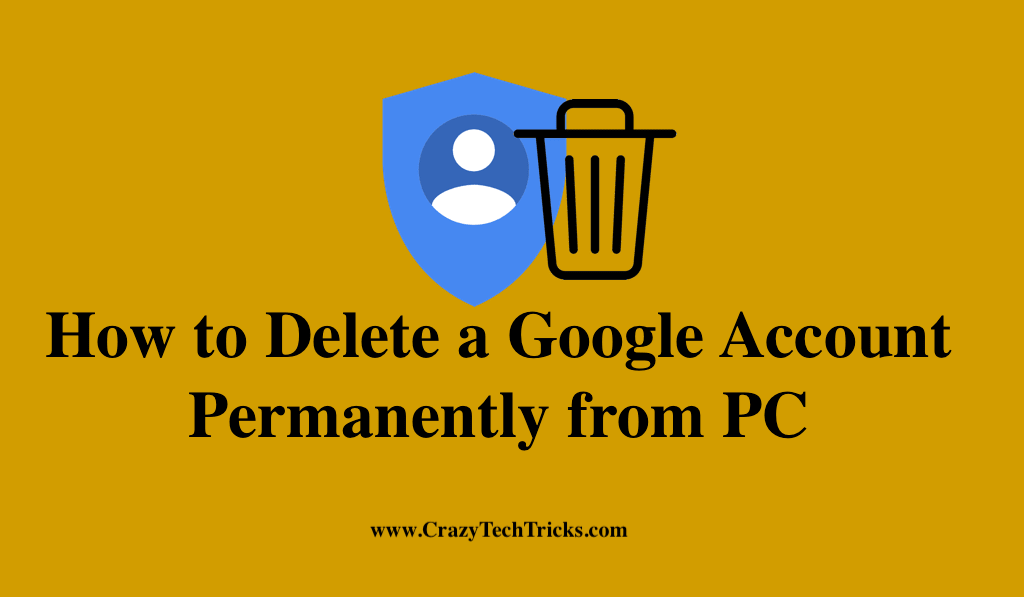 How to Delete a Google Account Permanently from PC