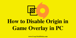 How to Disable Origin in Game Overlay