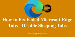 How to Fix Faded Microsoft Edge Tabs