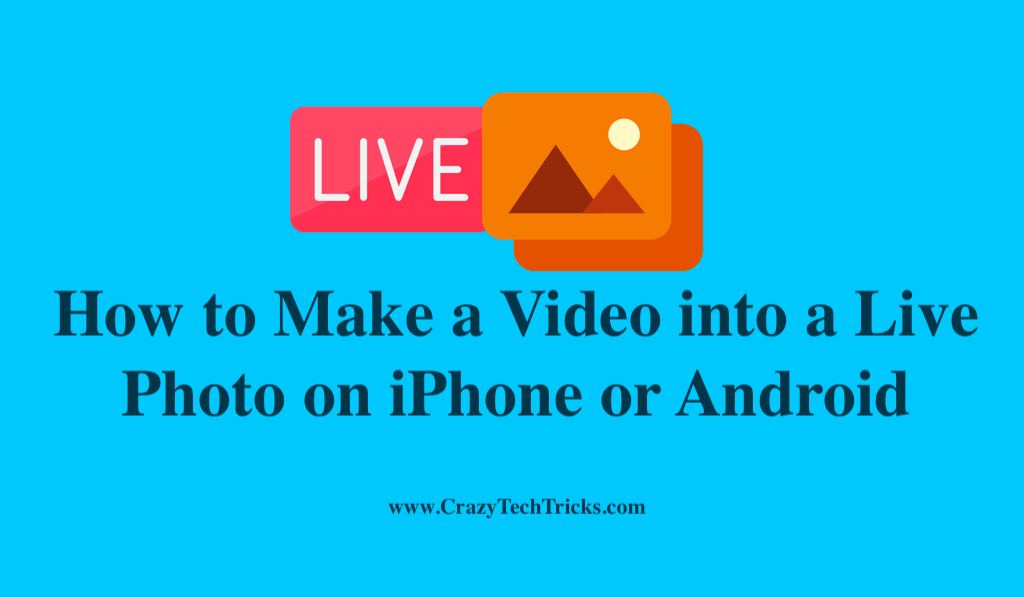 How to Make a Video into a Live Photo