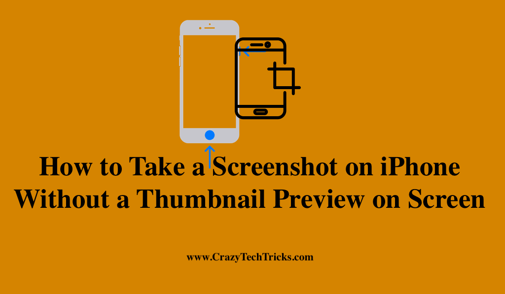 How to Take a Screenshot on iPhone Without a Thumbnail Preview